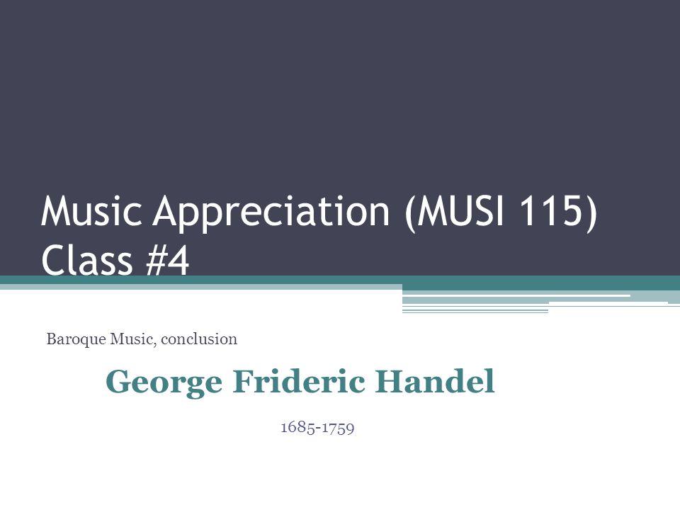 Music Appreciation (MUSI 115) Class #4
