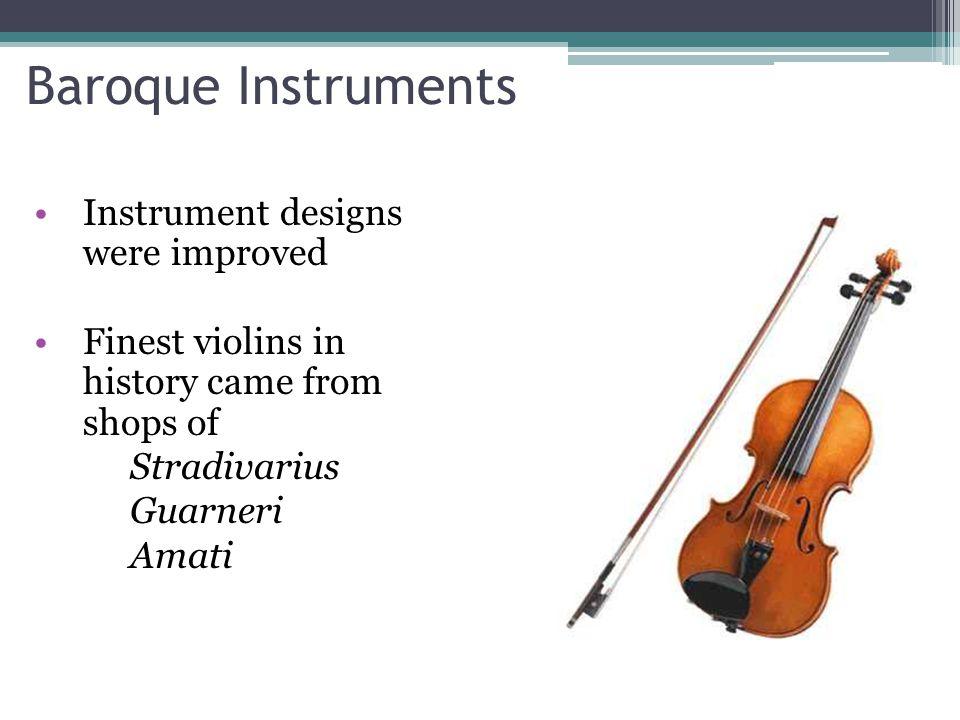 Baroque Instruments Instrument designs were improved