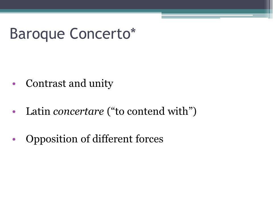 Baroque Concerto* Contrast and unity