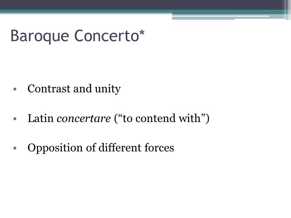 Baroque Concerto* Contrast and unity