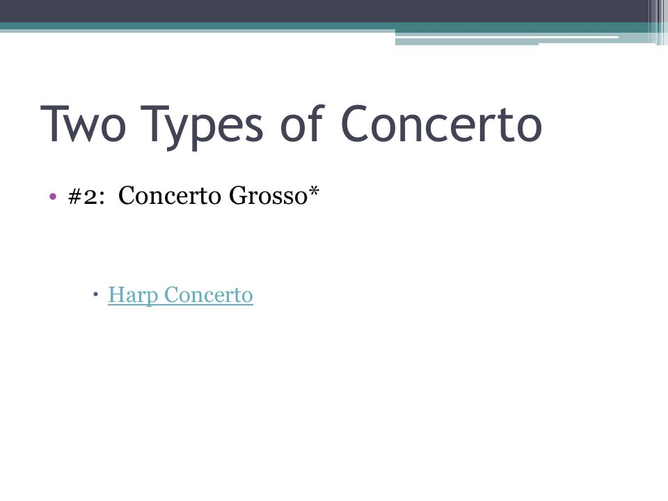 Two Types of Concerto #2: Concerto Grosso* Harp Concerto