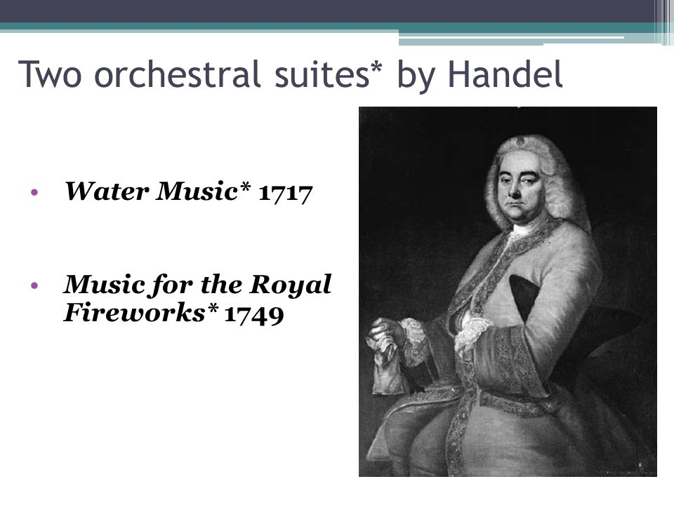 Two orchestral suites* by Handel