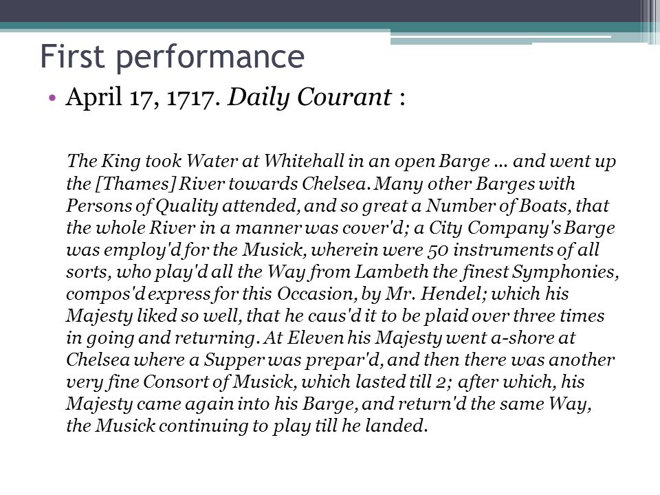 First performance April 17, 1717. Daily Courant :