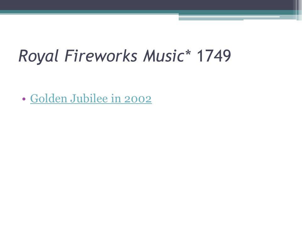Royal Fireworks Music* 1749