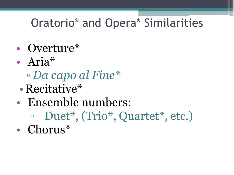 Oratorio* and Opera* Similarities