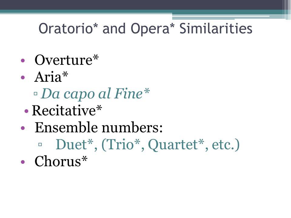 Oratorio* and Opera* Similarities