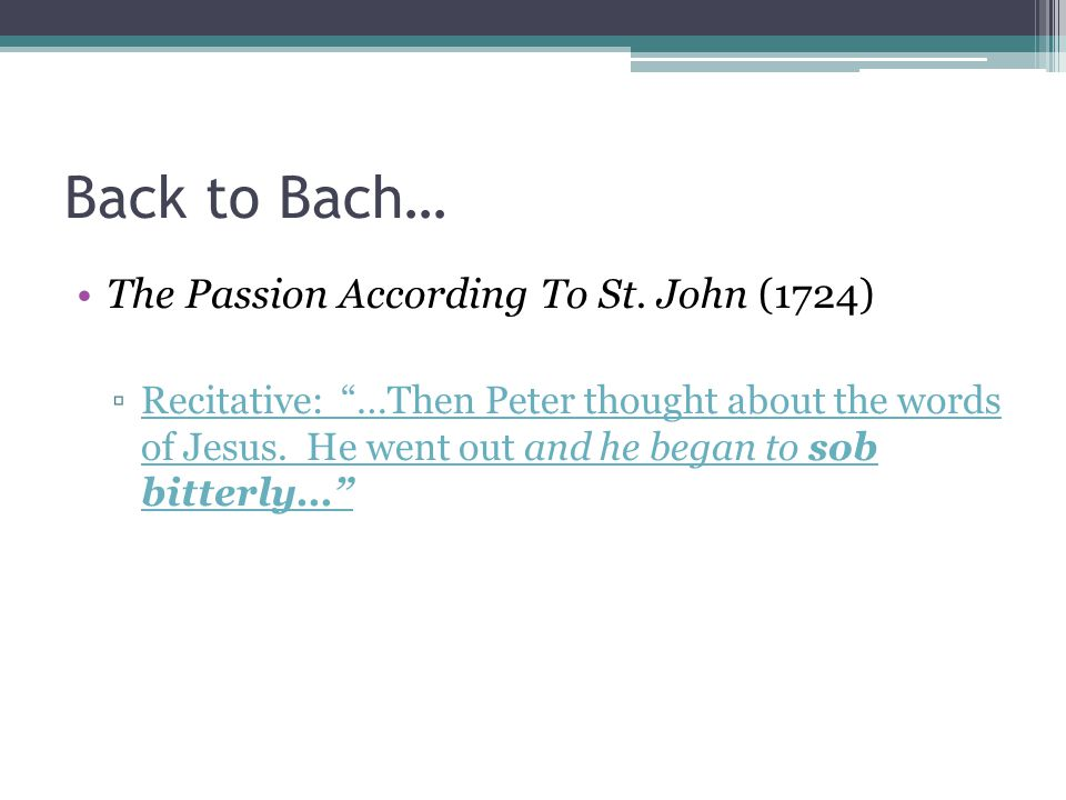 Back to Bach… The Passion According To St. John (1724)