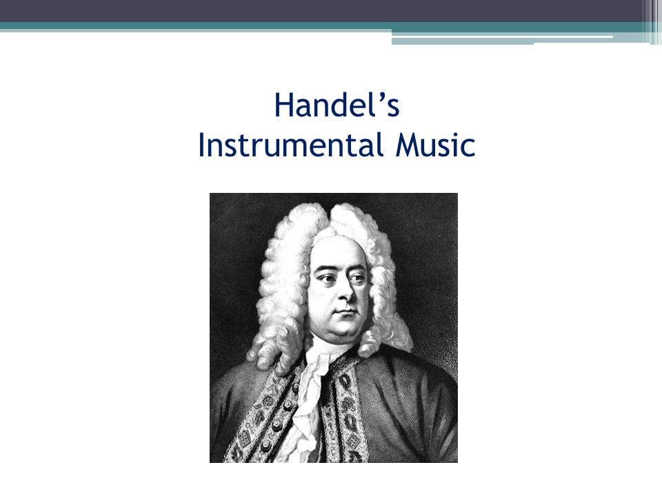 Handel's Instrumental Music