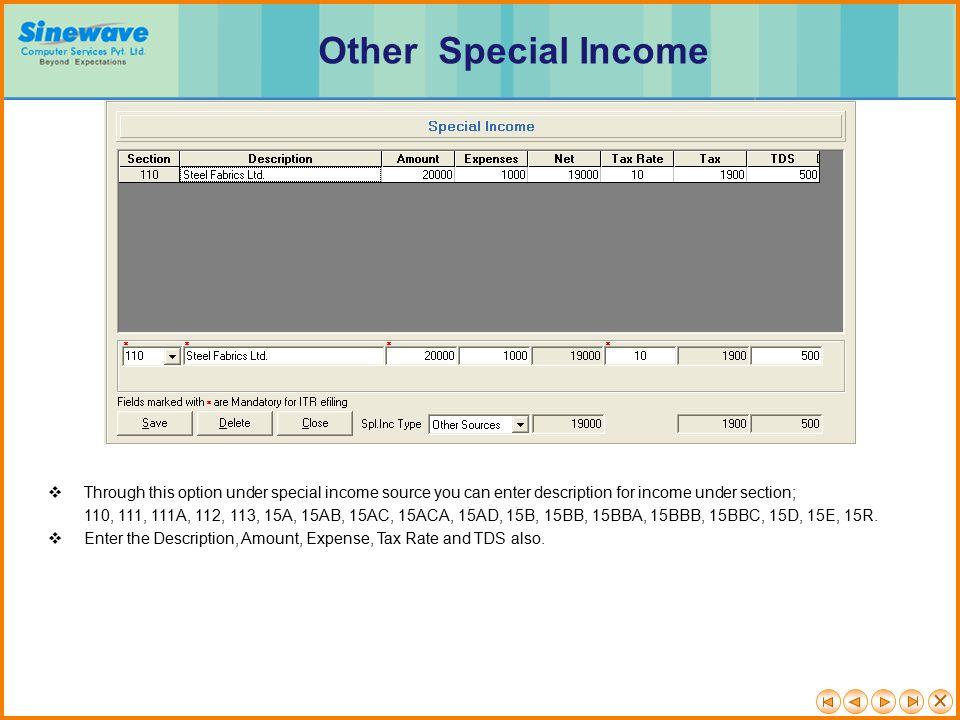 Other Special Income Through this option under special income source you can enter description for income under section;