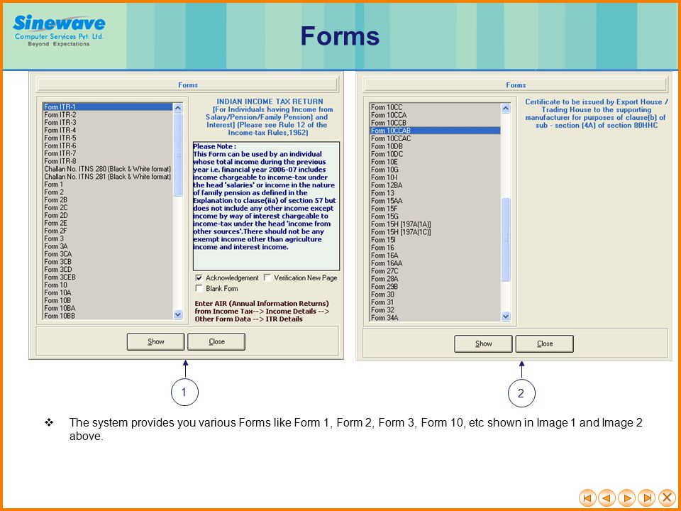 Forms 1. 2. The system provides you various Forms like Form 1, Form 2, Form 3, Form 10, etc shown in Image 1 and Image 2.