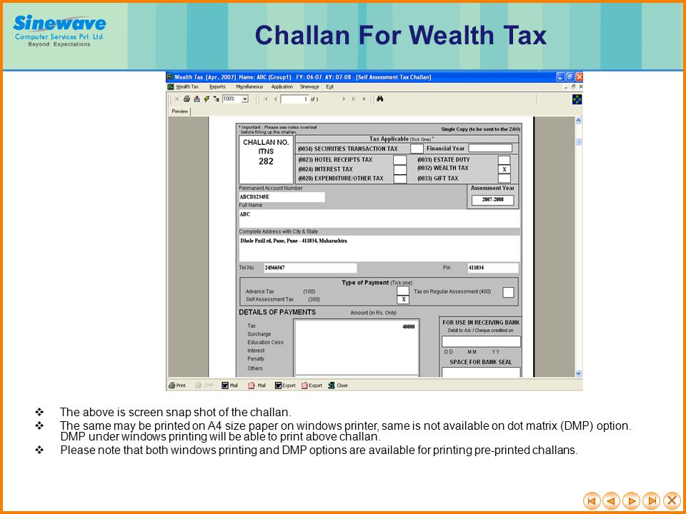Challan For Wealth Tax The above is screen snap shot of the challan.