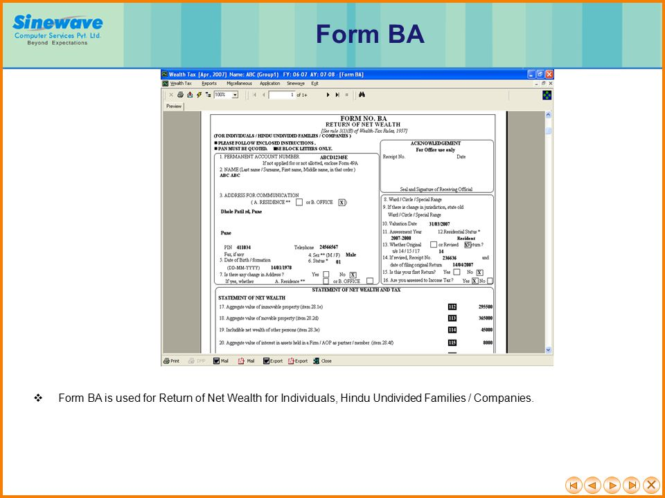 Form BA Form BA is used for Return of Net Wealth for Individuals, Hindu Undivided Families / Companies.