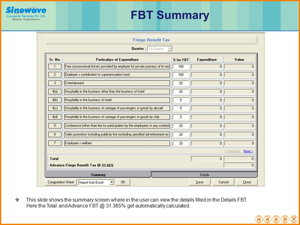 FBT Summary This slide shows the summary screen where in the user can view the details filled in the Details FBT.