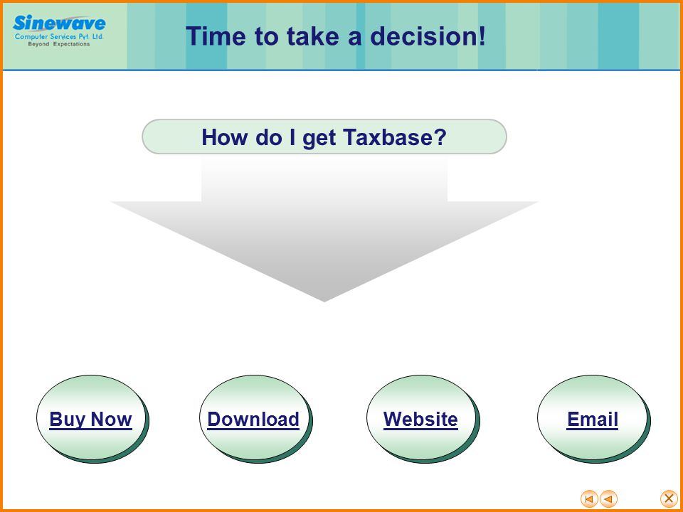 Time to take a decision! How do I get Taxbase Buy Now Download