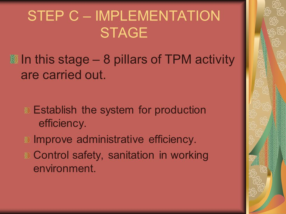 STEP C – IMPLEMENTATION STAGE