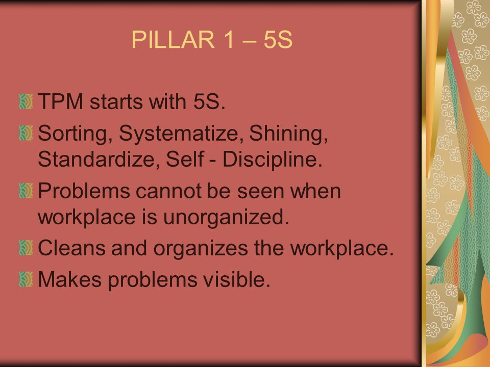 PILLAR 1 – 5S TPM starts with 5S.