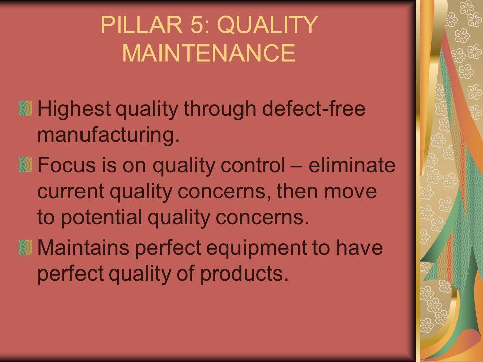 PILLAR 5: QUALITY MAINTENANCE