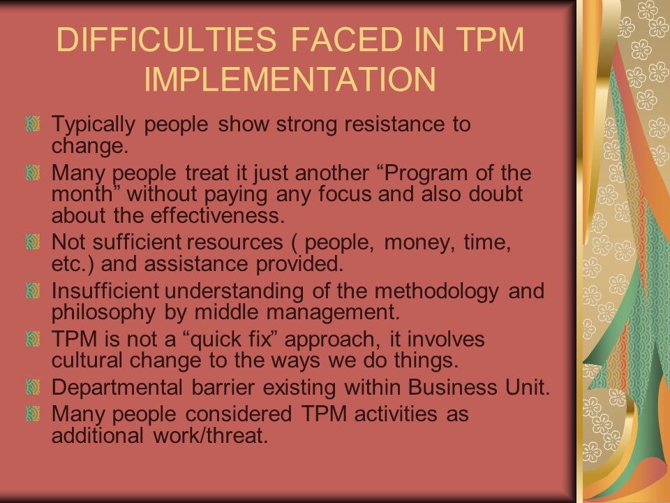 DIFFICULTIES FACED IN TPM IMPLEMENTATION