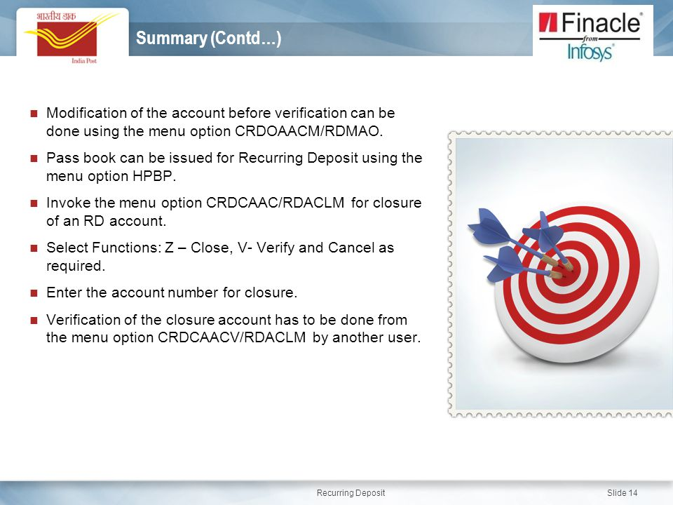 Summary (Contd…) Modification of the account before verification can be done using the menu option CRDOAACM/RDMAO.