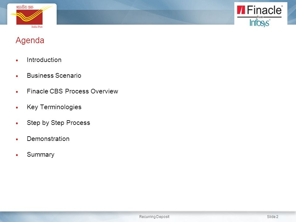 Introduction Business Scenario. Finacle CBS Process Overview. Key Terminologies. Step by Step Process.