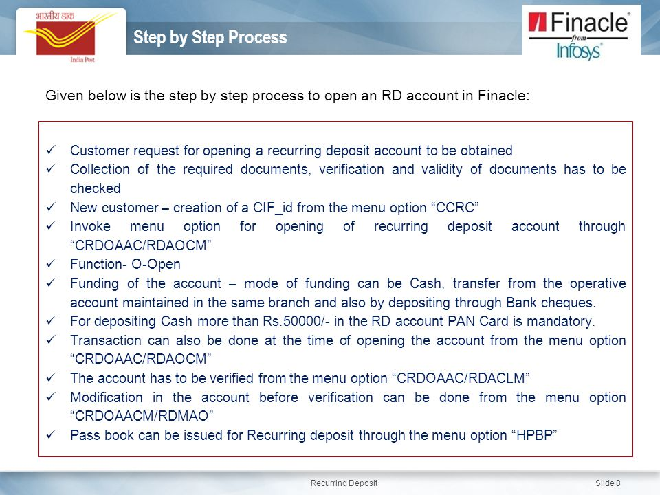 Step by Step Process Given below is the step by step process to open an RD account in Finacle:
