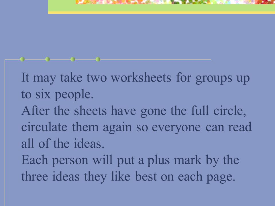 It may take two worksheets for groups up to six people.