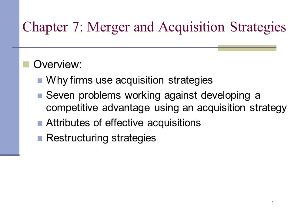 Chapter 7: Merger and Acquisition Strategies