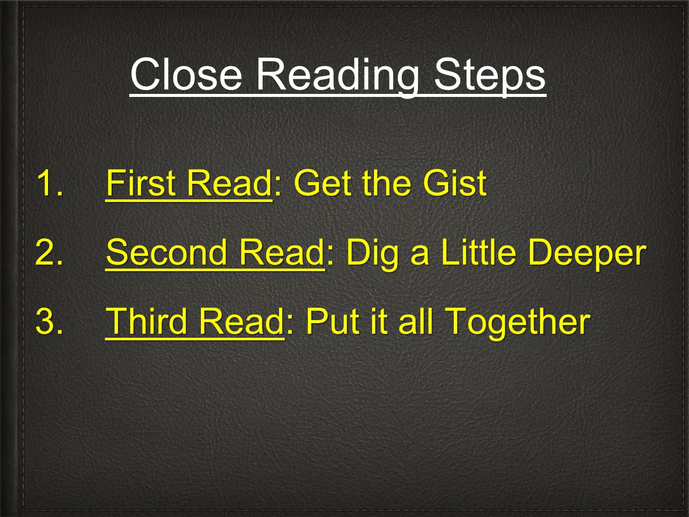 Close Reading Steps First Read: Get the Gist