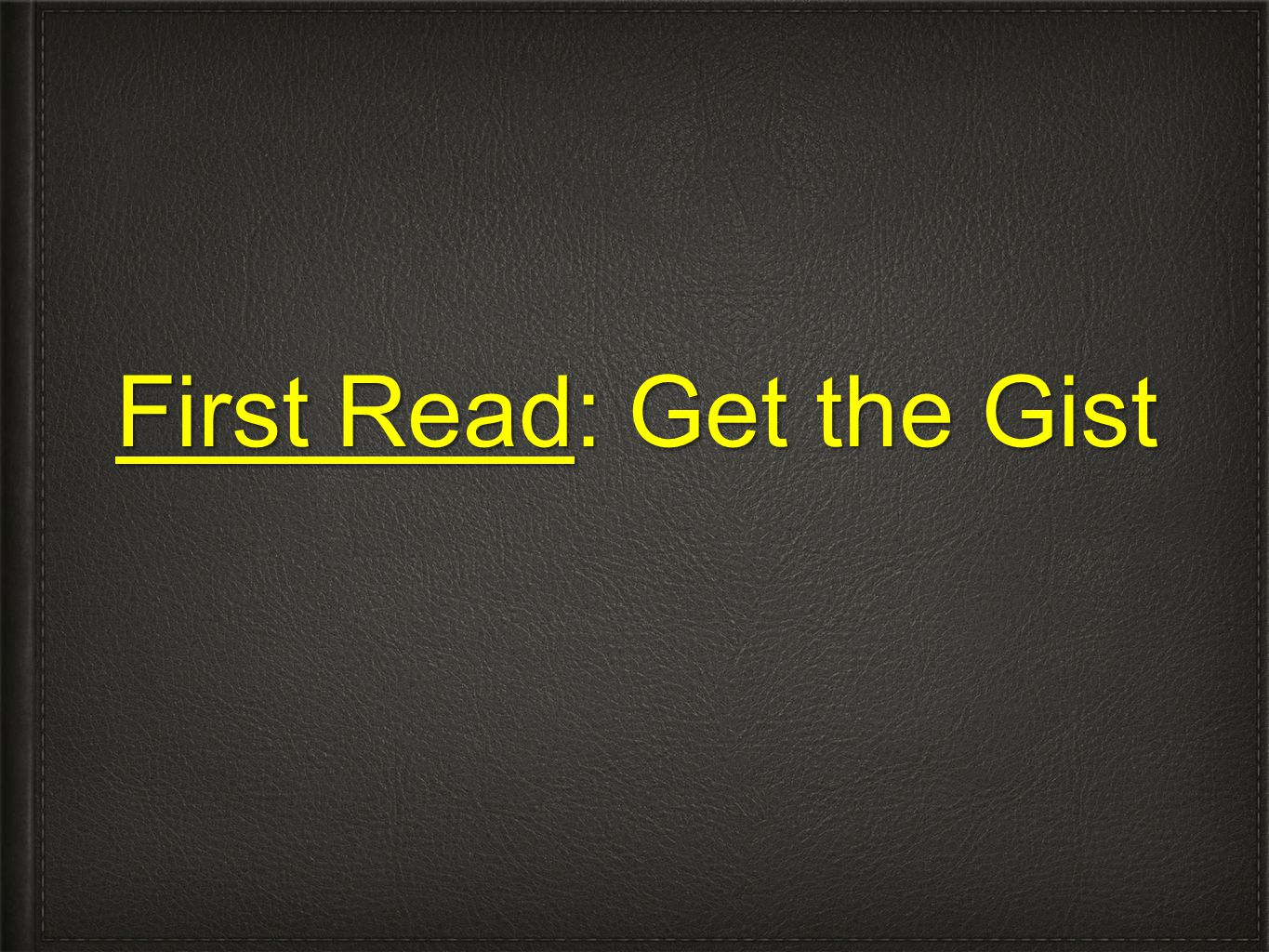 First Read: Get the Gist