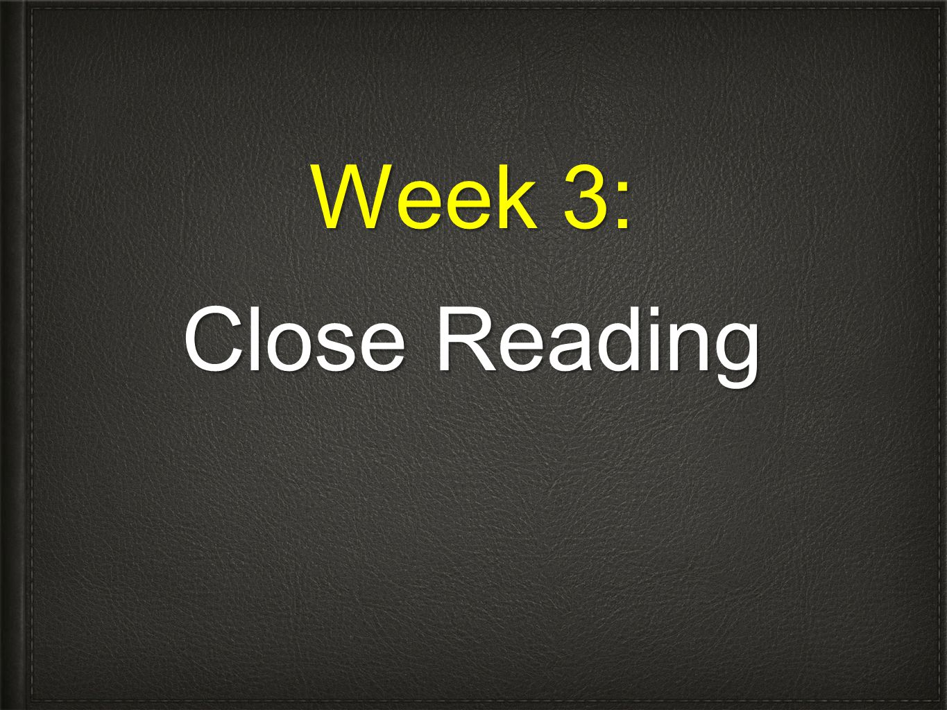 Week 3: Close Reading