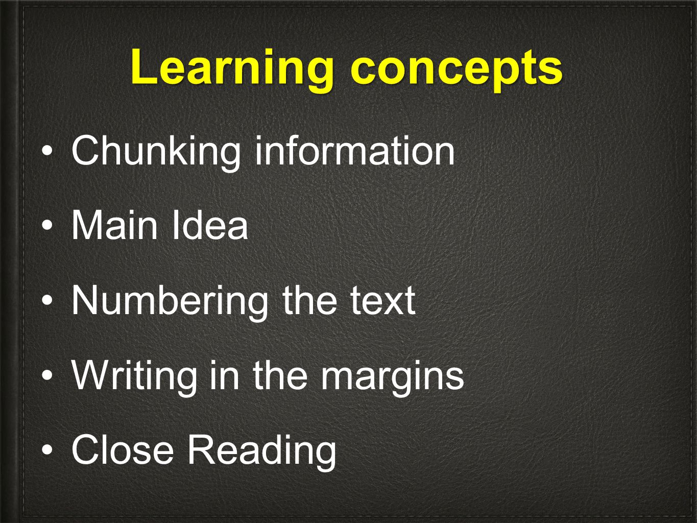 Learning concepts Chunking information Main Idea Numbering the text