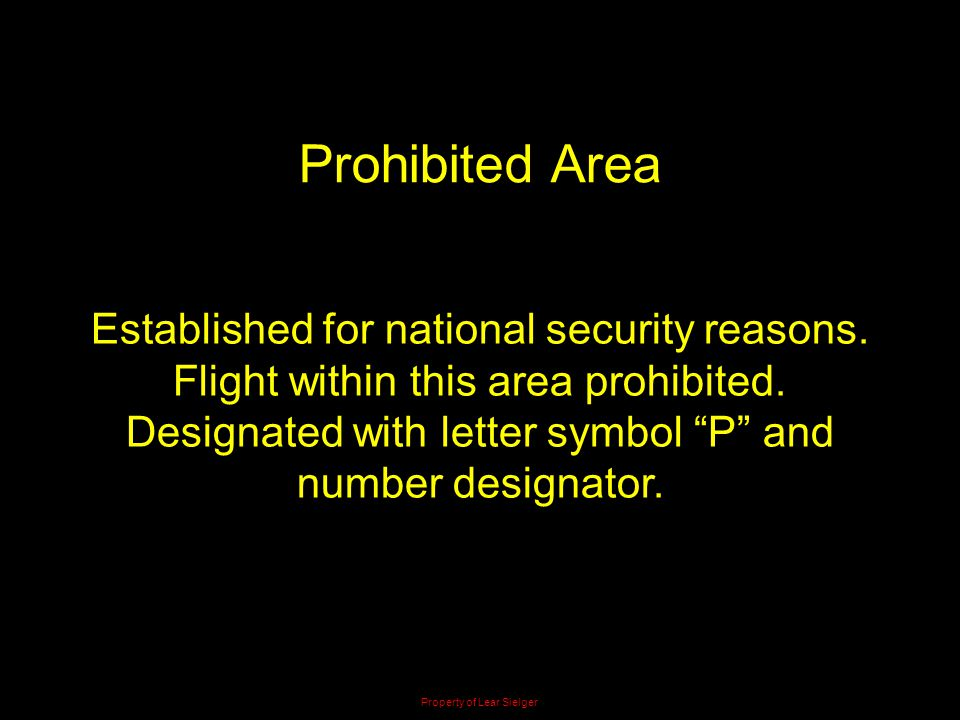 Prohibited Area Established for national security reasons.