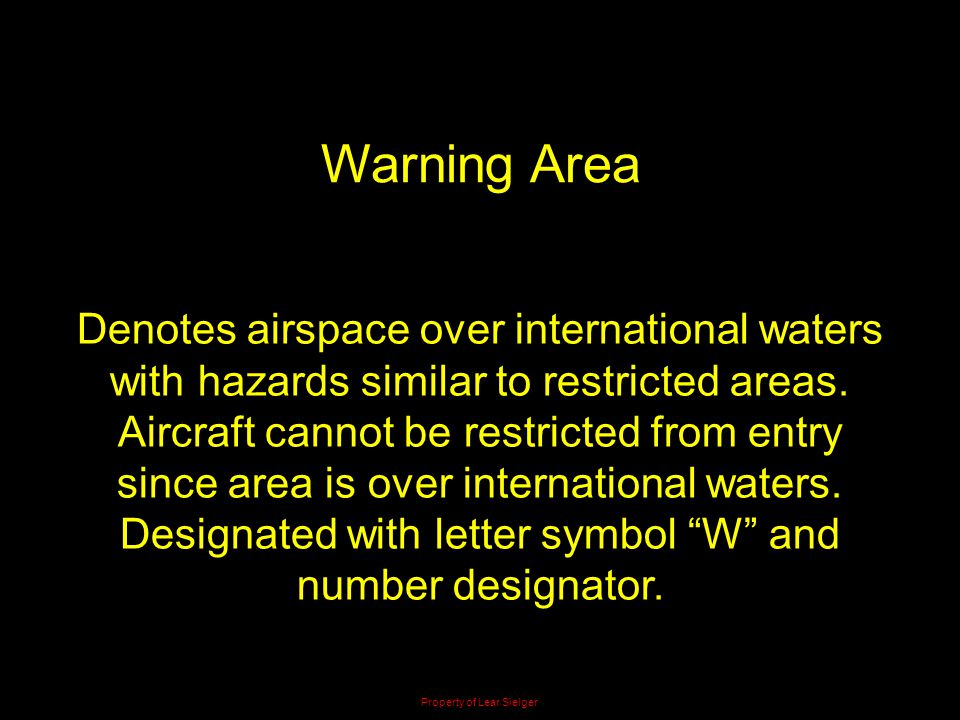 Warning Area Denotes airspace over international waters