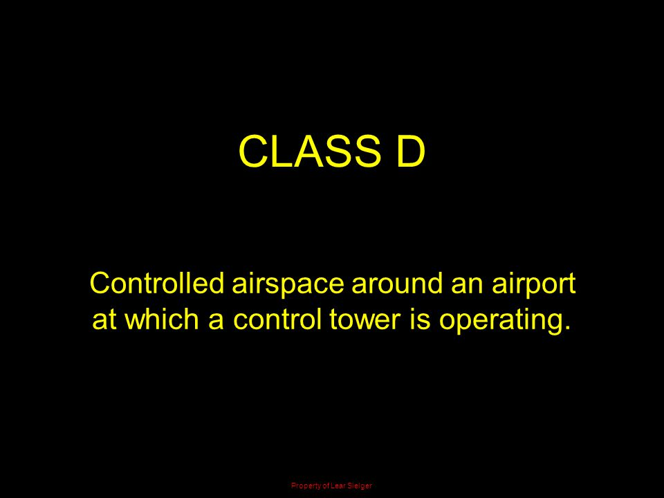 CLASS D Controlled airspace around an airport
