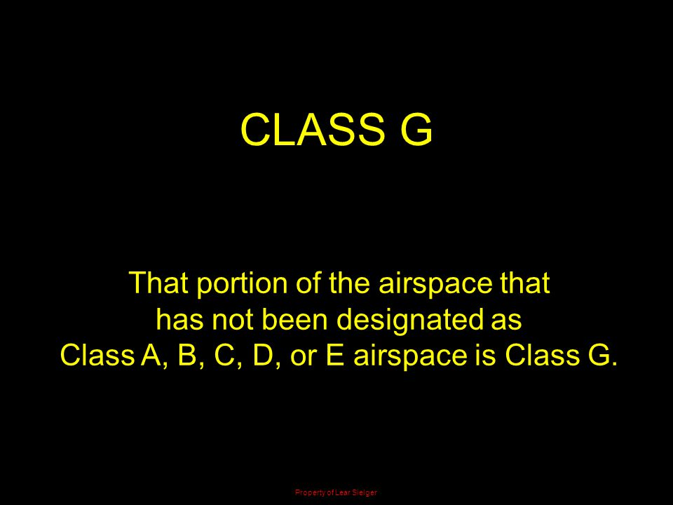 CLASS G That portion of the airspace that has not been designated as