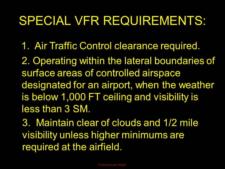 SPECIAL VFR REQUIREMENTS: