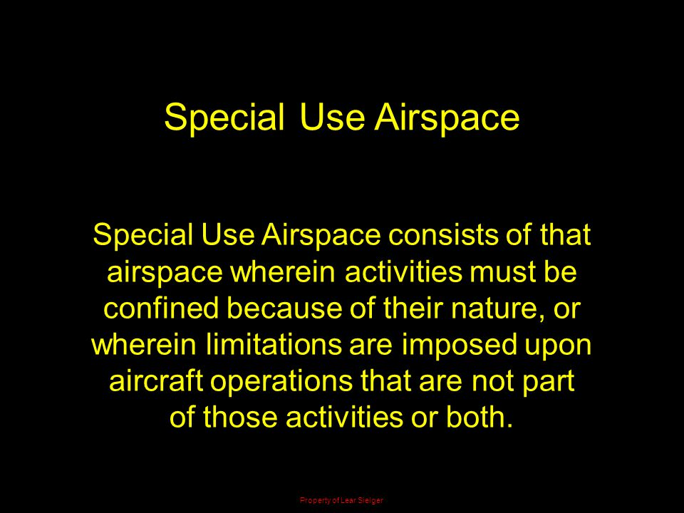 Special Use Airspace Special Use Airspace consists of that