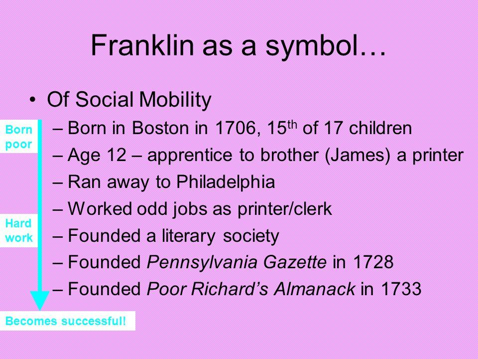 Franklin as a symbol… Of Social Mobility