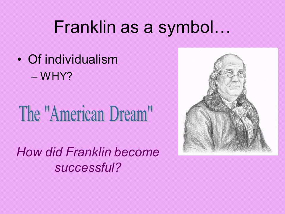 How did Franklin become successful