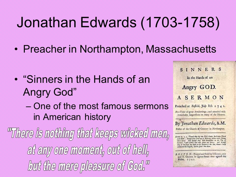 Jonathan Edwards (1703-1758) There is nothing that keeps wicked men,