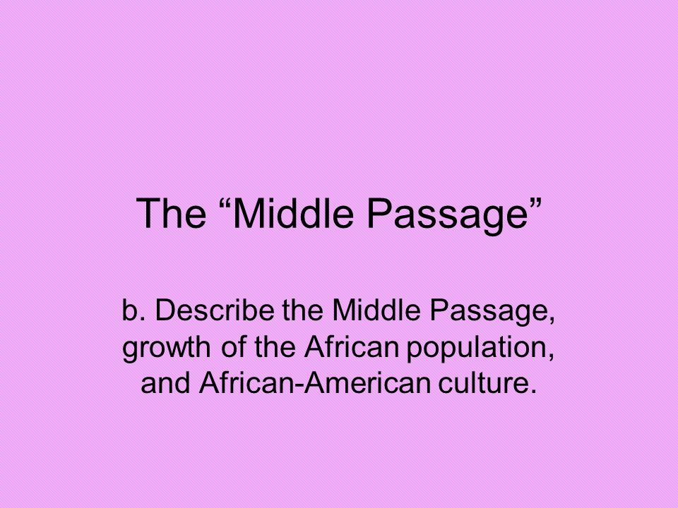The Middle Passage b.