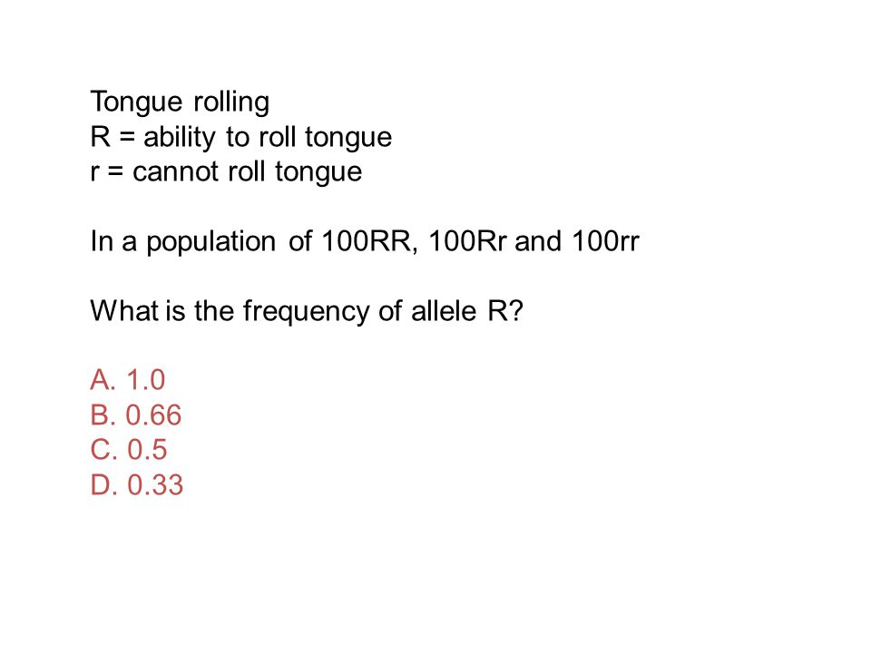 R = ability to roll tongue r = cannot roll tongue