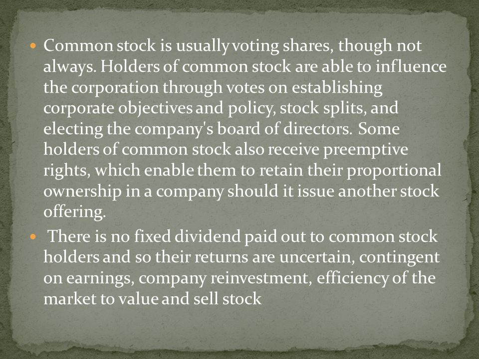 Common stock is usually voting shares, though not always