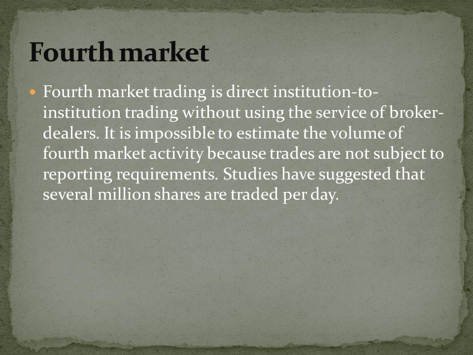 Fourth market