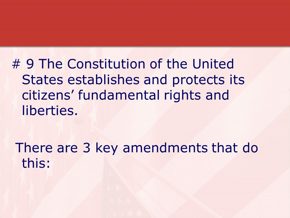 # 9 The Constitution of the United States establishes and protects its citizens' fundamental rights and liberties.