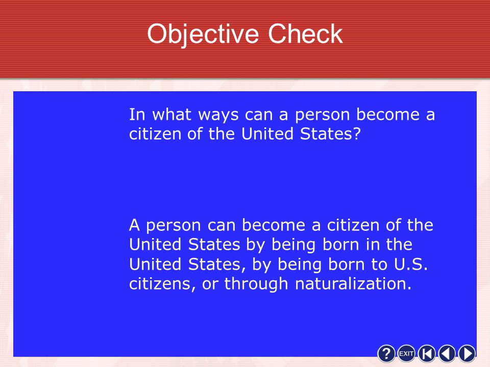 Objective Check In what ways can a person become a citizen of the United States