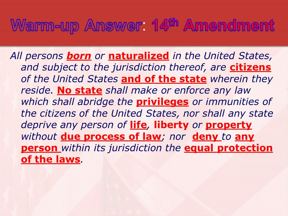 Warm-up Answer: 14th Amendment