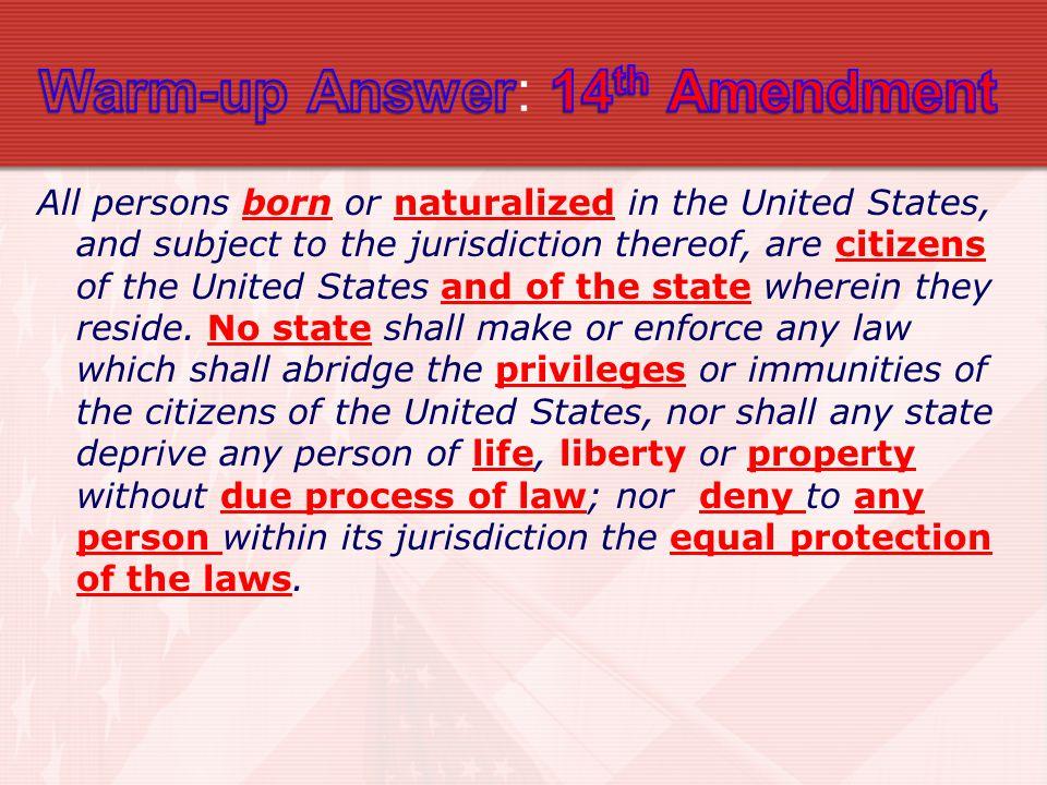 Warm-up Answer: 14th Amendment
