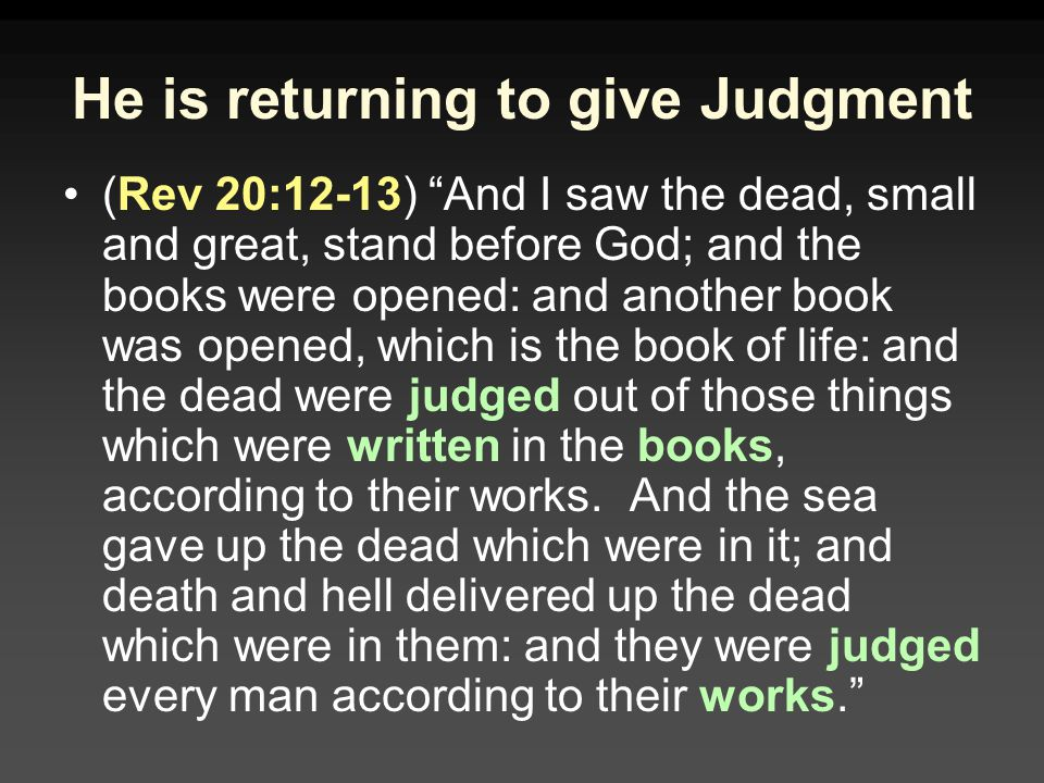 He is returning to give Judgment