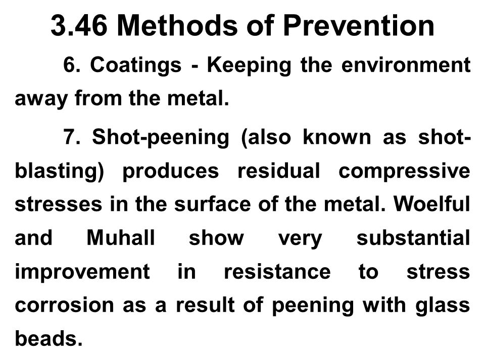 3.46 Methods of Prevention 6. Coatings - Keeping the environment away from the metal.